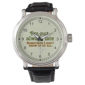 I'm Not Always Late Wristwatch