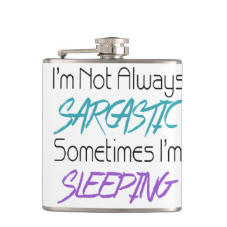 I'm Not Always Sarcastic - Funny Quote Hip Flask