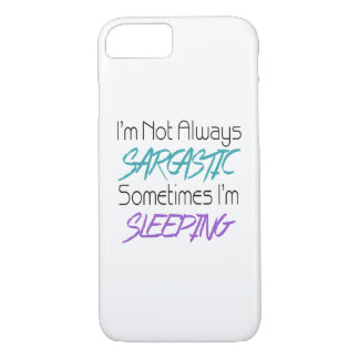 I'm Not Always Sarcastic - Funny Quote iPhone 7 Case