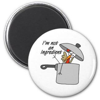 I'm Not An Ingredient Turkey Gift Fridge Magnet