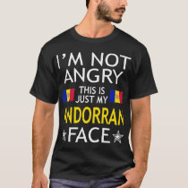 Im Not Angry This Is Just My Andorran Face Tshirt