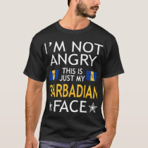 Im Not Angry This Is Just My Barbadian Face Tshirt