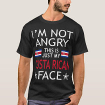 Im Not Angry This Is Just My Costa Rican Face Tees