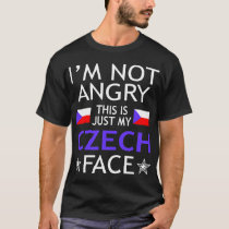 Im Not Angry This Is Just My Czech Face Tshirt