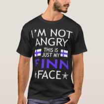 Im Not Angry This Is Just My Finn Face Tshirt