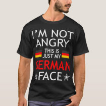 Im Not Angry This Is Just My German Face Tshirt