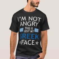 Im Not Angry This Is Just My Greek Face Tshirt