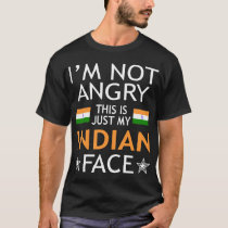 Im Not Angry This Is Just My Indian Face Tshirt