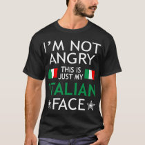 Im Not Angry This Is Just My Italian Face Tshirt