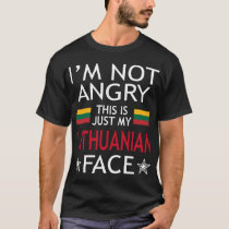 Im Not Angry This Is Just My Lithuanian Face Shirt
