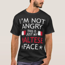 Im Not Angry This Is Just My Maltese Face Tshirt
