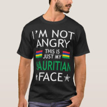 Im Not Angry This Is Just My Mauritian Face Tshirt