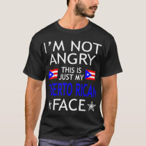 Im Not Angry This Is Just My Puerto Rican Face Tee