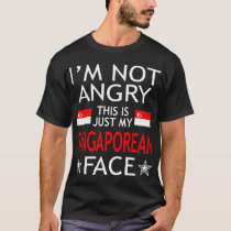 Im Not Angry This Is Just My Singaporean Face Tees
