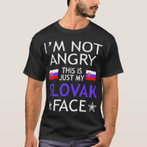 Im Not Angry This Is Just My Slovak Face Tshirt