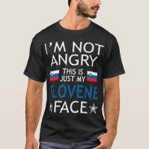 Im Not Angry This Is Just My Slovene Face Tshirt