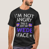 Im Not Angry This Is Just My Swede Face Tshirt