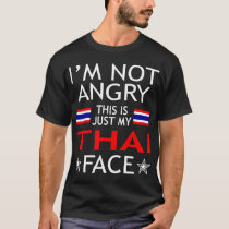 Im Not Angry This Is Just My Thai Face Tshirt