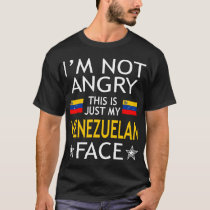Im Not Angry This Is Just My Venezuelan Face Shirt