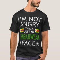 Im Not Angry This Is Just My Zimbabwean Face Shirt