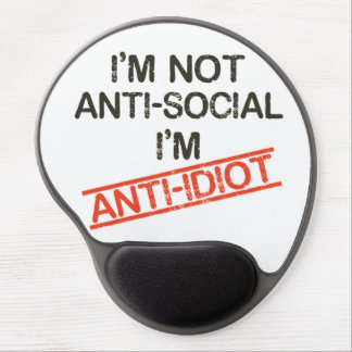 i'm not anti social i'm anti idiot gel mouse pad