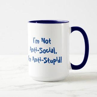 I'm Not Anti-Social, I'm Anti Stupid Mug