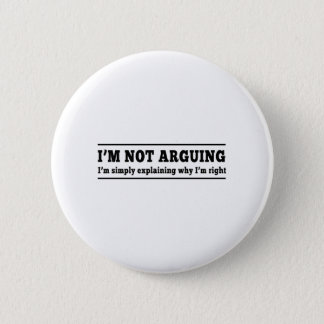 I'm Not Arguing Button