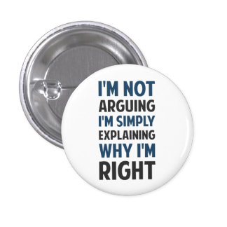 I'm Not Arguing I'm Explaining 1 Inch Round Button