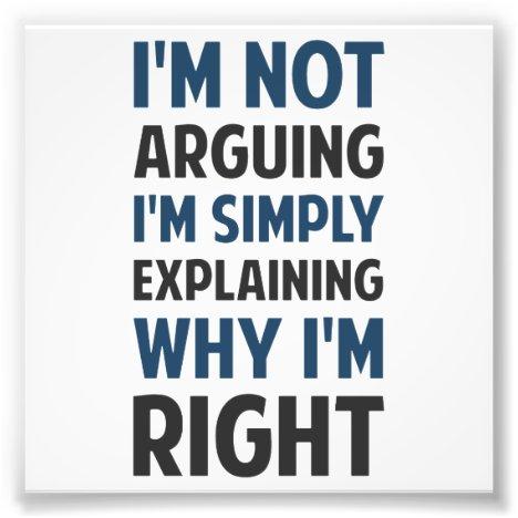 I'm Not Arguing I'm Explaining Photo Print