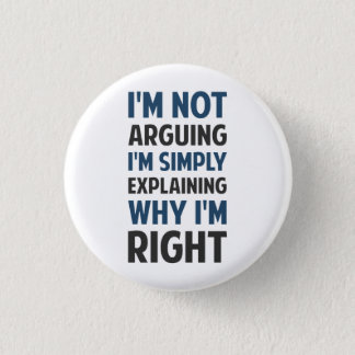 I'm Not Arguing I'm Explaining Pinback Button