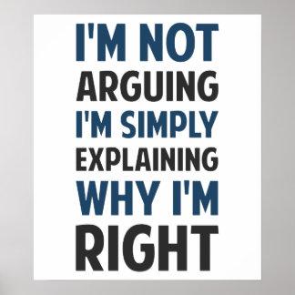 I'm Not Arguing I'm Explaining Poster