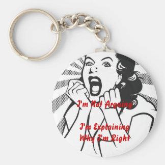 I'm Not Arguing -  I'm Explaining Why I'm Right Basic Round Button Keychain