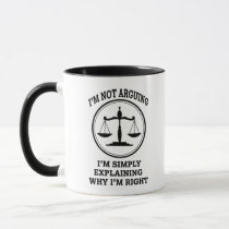 I'm not arguing, I'm simply explaining Lawyer mug