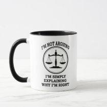 I'm not arguing, I'm simply explaining Lawyer mug