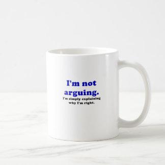 I'm Not Arguing I'm Simply Explaining Why I'm Coffee Mug