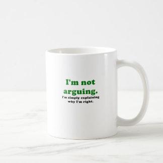 Im Not Arguing Im Simply Explaining why Im Right Classic White Coffee Mug