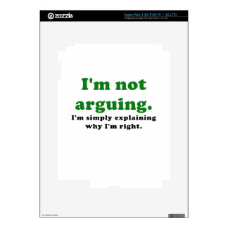 Im Not Arguing Im Simply Explaining why Im Right iPad 3 Decal