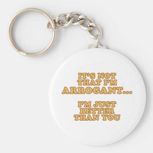 I'm Not Arrogant Keychain