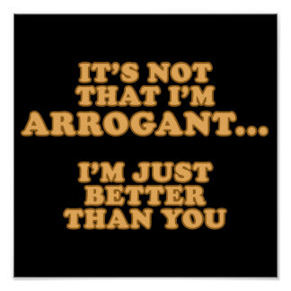 I'm Not Arrogant Poster