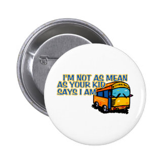 I'm Not As Mean.... Button