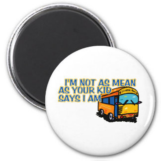 I'm Not As Mean.... Magnet