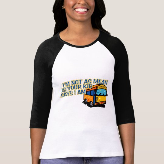 I'm Not As Mean.... T-Shirt
