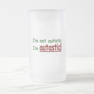 I'm not Autistic I'm Autastic! (Autism Awareness) Frosted Glass Beer Mug