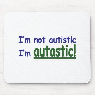I'm not Autistic I'm Autastic! (Autism Awareness) Mouse Pad