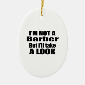 I'm not Barber but i'll take a look Ceramic Ornament