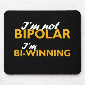I'm not bipolar. I'm bi-winning Mouse Pad
