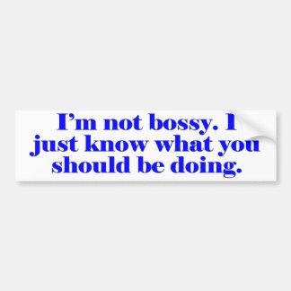I'm not Bossy Bumper Sticker
