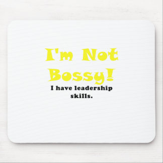 Im Not Bossy I Have Leadership Skills Mouse Pad