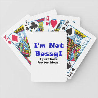 Im Not Bossy I Just Have Better Ideas Bicycle Playing Cards