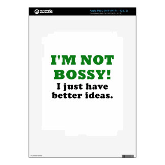 Im Not Bossy I Just Have Better Ideas iPad 3 Decals